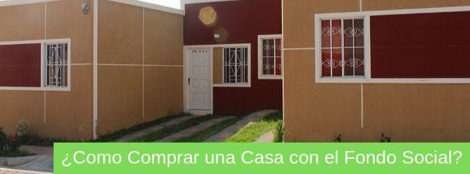 como comprar una casa con el fondo social para la vivienda