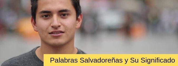 palabras salvadoreñas y su significado